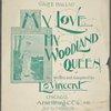 My love, my woodland queen