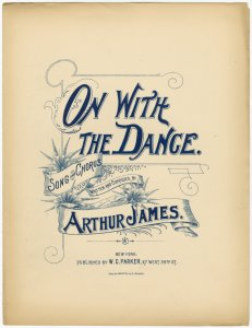 On with the dance / written and composed by Arthur James.