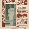 Rosemary - that's for remembrance