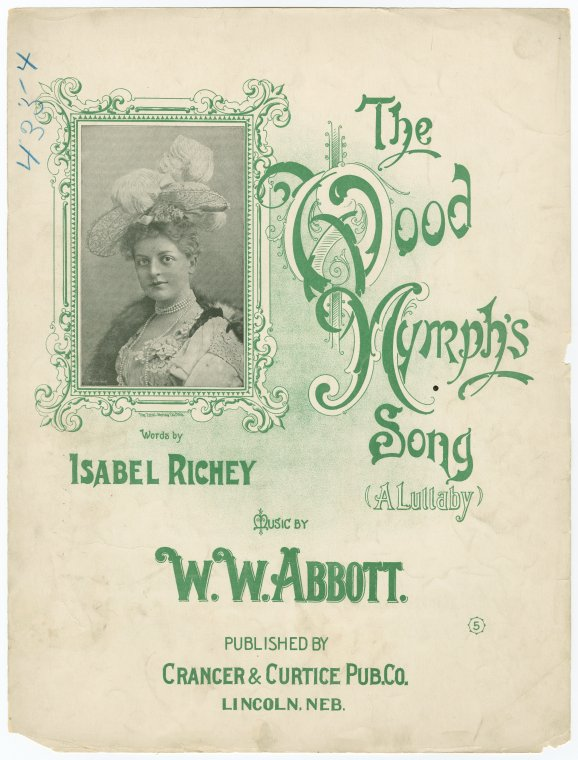 The wood nymph's song / words by Isabel Richey ; music by W.W. Abbott.