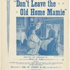 Don't leave the old home, Mamie