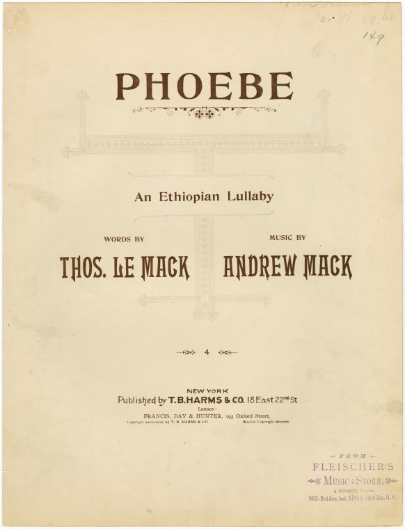 Phoebe / words by Thos. Le Mack ; music by Andrew Mack.