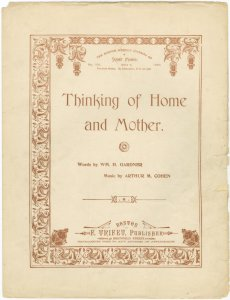 Thinking of home and mother / words by Wm. H. Gardner ; music by Arthur M. Cohen.