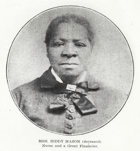 Mrs. Biddy Mason (deceased).  Nurse and a great financier.