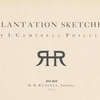 Plantation Sketches by J. Campbell Phillips; R.H. Russell, Publisher, New York, 1899. [Title page]