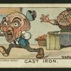 Cast iron.