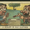 A dealer in old clothes.