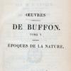 [Half Title page, vol. 5] Oeuvres complètes de Buffon. Tome V. Époques de la Nature.