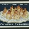 Cocoanut pyramids.