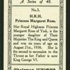 H.R.H. Princess Margaret Rose of York.