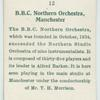 B.B.C. Northern Orchestra, Manchester.