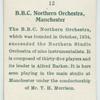 B.B.C. Northern Orchestra, Manchester.