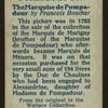 The Marquise de Pompadour.