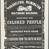 Philadelphia, Wilmington and Baltimore Railroad. Notice to Colored people