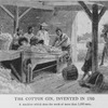 The cotton gin, invented in 1793; A machine which does the work of more than 1,000 men.