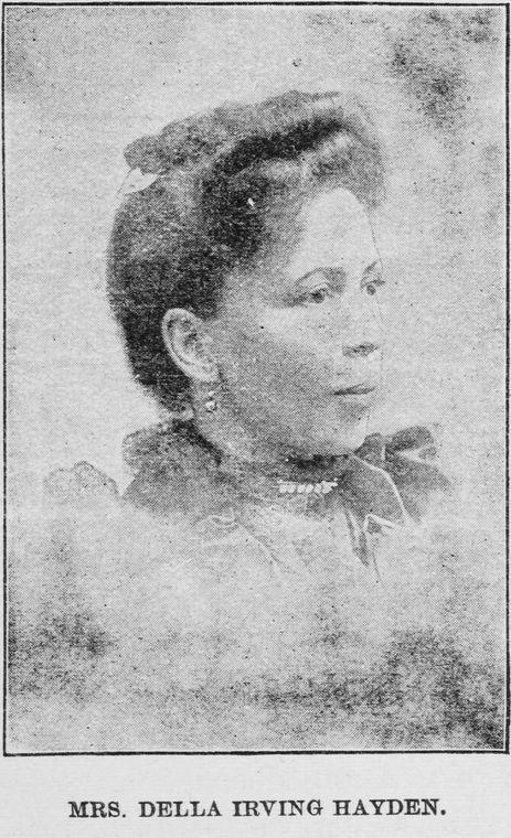 Mrs. Della Irving Hayden. Eminent Educator.