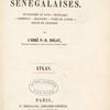 Esquisses Sénégalaises; physionomie du pays, peuplades, commerce, religions, passe et avenir, recits et legendes. [Title page]