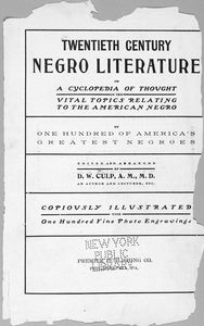 Twentieth century Negro literature, or, A cyclopedia of thought on the vital topics relating to the American Negro, by one hundred of America's greatest Negroes.