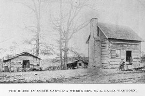 The house in North Carolina where Rev. M. L. Latta was born.