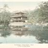 The Kinkakuji - 'Golden Pavilion' - Kyoto. A Villa of an Early Shôgun.