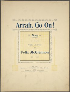 Arrah, go on! / words and music by Felix McGlennon.