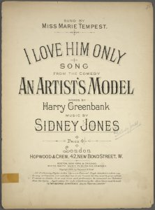 I love him only / words by Harry Greenbank ; music by Sidney Jones.