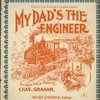 My dad's the engineer