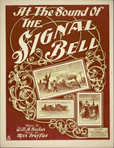 At the sound of the signal-bell / words by Will A. Heelan ; music by Max Dreyfus.