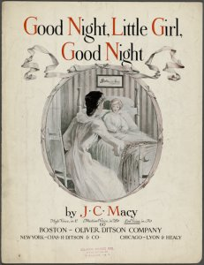 Good night, little girl, good night / [words by] Julia M. Hays ; music by J.C. Macy.