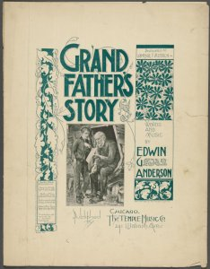 Grandfather's story / words and music by Edwin G. Anderson.