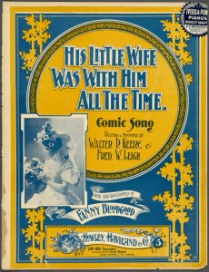 His little wife was with him all the time / written and composed by Walter P. Keene & Fred. W. Leigh.