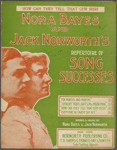 How can they tell that oi'm Irish / written and composed by C.W. Murphy ; American version by Nora Bayes & Jack Norworth.