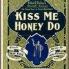 Kiss me honey do
