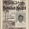 My girl's a Hawaiian maiden
