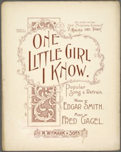 One little girl I know / words by Edgar Smith ; music by Fred Gagel.