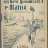 We have remembered the Maine