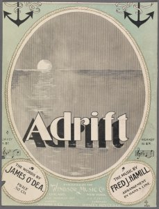 Adrift / words by James O'Dea; music by Fred. J. Hamill.