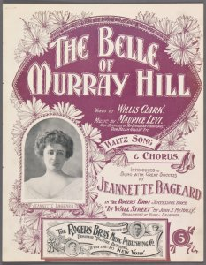 The Belle of Murray Hill / words by Willis Clark ; music by Maurice Levi.