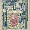 By the dreamy Susquehanna long ago