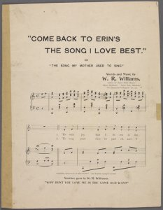 Come back to Erin's the song I love best, or The song my mother used to sing / words and music by W.R. Williams.