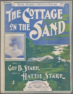 The cottage on the sand / words by George Starr ; music by Hattie Starr.