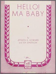 Hello ma baby / by Joseph E. Howard and Ida Emerson.