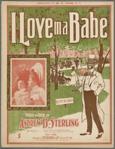 I love ma babe / words and music by Andrew B. Sterling.
