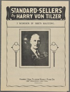 I wonder if she's waiting / words by Andrew B. Sterling ; music by Harry Von Tilzer.