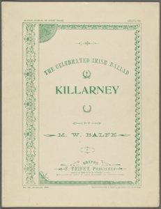 Killarney / by M.W. Balfe.