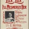 Liza, Liza, I'll mesmerize her