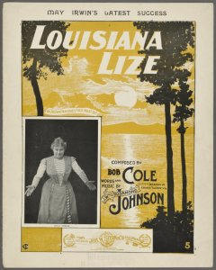 Louisiana Lize / composed by Bob Cole; words and music [edited] by J.W. and Rosamond Johnson.