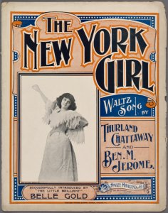 The New York girl / words by Thurland Chattaway ; music by Thurland Chattaway and Ben. M. Jerome.