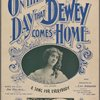 On the Day that Dewey comes home.