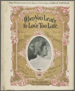 When you learn to love too late / words by John Allen ; music by Alfred Solman.